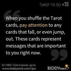 When you shuffle the Tarot cards, pay attention to any cards that fall, or even jump, out. These cards represent messages that are important to you right now.  #TarotTips #TarotToGo