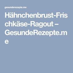 Hähnchenbrust-Frischkäse-Ragout – GesundeRezepte.me