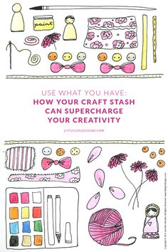 Use What You Have: How Your Craft Stash Can Supercharge Your Creativity - Little Girl Designs