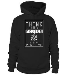 """# Think Like A Proton And Stay Positive Funny Chemistry Shirt .  Special Offer, not available in shops      Comes in a variety of styles and colours      Buy yours now before it is too late!      Secured payment via Visa / Mastercard / Amex / PayPal      How to place an order            Choose the model from the drop-down menu      Click on """"Buy it now""""      Choose the size and the quantity      Add your delivery address and bank details      And that's it!      Tags: Funny Chemistry Themed…"""