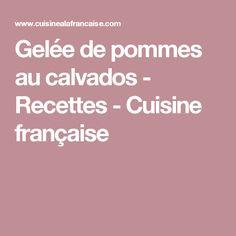 Gelée de pommes au calvados  - Recettes - Cuisine française