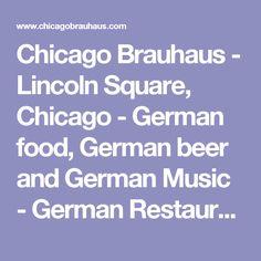 Chicago Brauhaus - Lincoln Square, Chicago - German food, German beer and German Music - German Restaurant