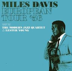 Miles Davis European Tour '56 (With the Modern Jazz Quartet and Lester Young) album cover