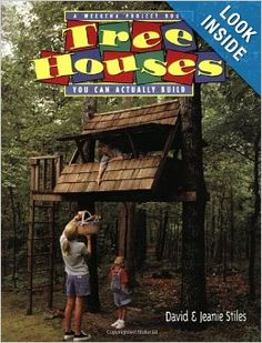 Tree Houses You Can Actually Build: A Weekend Project Book (Weekend Project Book Series