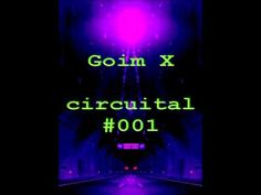 Goim X -   Circuital  #oo1