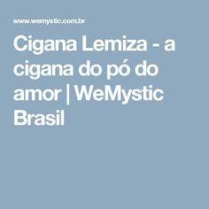 Cigana Lemiza - a cigana do pó do amor | WeMystic Brasil