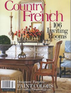 The Designers At Country French Magazine Have Picked Their Favorite Paint Colors For Capturing Essence