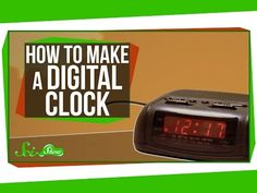How To Make a Digital Clock - YouTube -- Not the actual experiment spelled out, but enough to get you in trouble with your school administration.