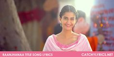 Raanjhanaa Title Song Lyrics: The title song lyrics from the movie Raanjhanaa that is sung by A.R Rahman. This lyrics written by Irshad Kamil and New Lyrics, Song Lyrics, Marathi Song, News Songs, Singing, Movies, Collection, Films, Music Lyrics