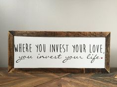 Mumford and Sons Wall Decor, Where You Invest Your Love You Invest Your Life, Handpainted and Framed with Salvaged Wood