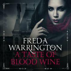 A Taste of Blood Wine by Freda Warrington (Blood Wine #1), Audible, 2014