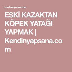 ESKİ KAZAKTAN KÖPEK YATAĞI YAPMAK | Kendinyapsana.com