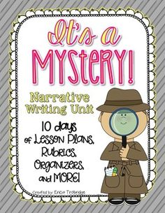 This It's a Mystery! narrative writing unit is a great one to teach after launching the writing workshop, after teaching personal narratives, or at the end of the year. Students LOVE this one! This resource includes 10 detailed mini-lessons, I-Can statements/writing goals, graphic organizers, student checklists, and more!