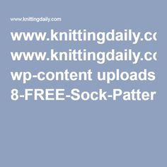 www.knittingdaily.com wp-content uploads 8-FREE-Sock-Patterns-from-Knitting-Daily.pdf