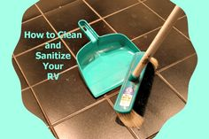 A tutorial about how to clean and sanitize your RV to make trips healthier and more comfortable.