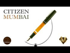 Martemodena - Citizen Mumbai - Fountain pen brief overview - YouTube