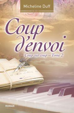 Coup sur coup tome 2 - Coup d'envoi - Micheline Duff - Référence : 207372 #livre #littérature #book #Québec