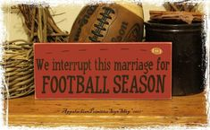 We Interrupt This Marriage for FOOTBALL Season Wood Sign-We Interrupt This Marriage for FOOTBALL Season -WOOD SIGN- Sports Fan Fall Home Decor Gift