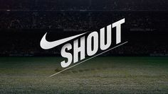 Nike SHOUT by Our Work