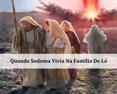 Quando Sodoma Vivia Na Família De Ló