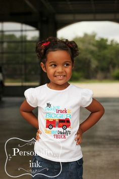 My girl!!! My daddys truck is bigger than your daddys - Daddy Fireman - Fire fighter