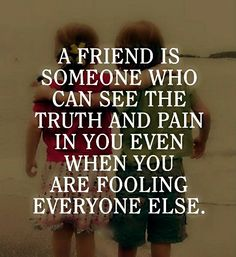 Thing is, if you have someone in your life that can see you, really see you? Hang on to them, its priceless. #inspiration #quotes #friends