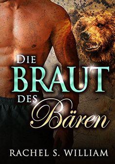 EROTIK: Die Braut Des Bären: Paranormale romanzen (EROTISCHE ROMANE, EROTISCHER LIEBESROMAN, LIEBESROMANE  Dreierbeziehung, Lust) (English Edition)