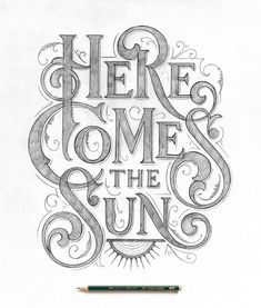 handmade art Here comes the Sun. You can literally feel that pencil here. its a real goodie for the typography lovers amp; all of you who are just starting out as lettering artists and designers Hand Lettering Quotes, Brush Lettering, Lettering Design, Branding Design, Calligraphy Letters, Typography Letters, Typography Sketch, Calligraphy Doodles, Quote Typography