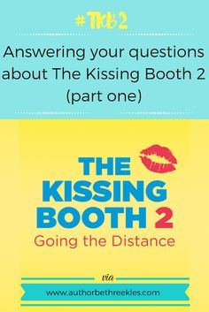 Writing Wednesdays: Answering your questions about The Kissing Booth 2 - part one Hot Bad Boy, Noah Flynn, Netflix Original Movies, Character Meaning, Two Movies, Kissing Booth, Netflix Originals, Penguin Random House, Writing Advice