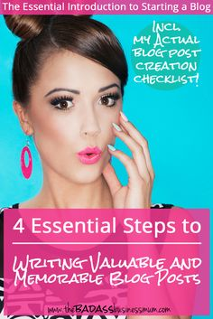 How to Write valuable and memorable blog posts that stand out to your blog readers. 4 Essential steps plus a Blog Content Creation and Promotion Checklist