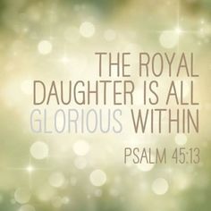 Psalm 45:13 The bride, a princess, looks glorious     in her golden gown.
