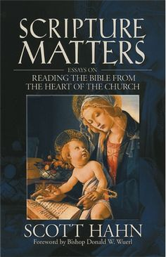Scripture Matters: Essays on Reading the Bible From the Heart of the Church  by Scott Hahn #book  $15.95 #catholic