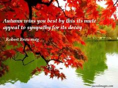 Autumn Quote quote trees autumn leaves fall foliage robert browning autumn quotes