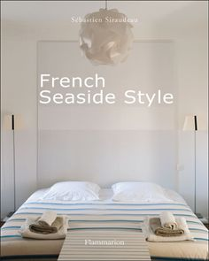 Everything Coastal: Get the Look - French Seaside Style! - Everything Coastal: Get the Look – French Seaside Style! Coastal Cottage, Coastal Homes, Coastal Living, Cottage Chic, Seaside Style, Seaside Decor, Nautical Style, Coastal Decor, Coastal Style