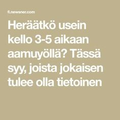 Heräätkö usein kello 3-5 aikaan aamuyöllä? Tässä syy, joista jokaisen tulee olla tietoinen Insomnia, Health Tips, Stress, Math, Ravelry, Wellness, Math Resources, Psychological Stress, Healthy Lifestyle Tips