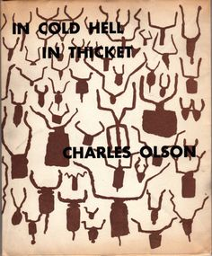 Charles Olson, «In Cold Hell, in Thicket», Divers Press, Palma de Mallorca, 1953.