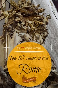 Top 10 reasons to visit Rome.