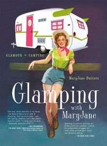 Glamping with MaryJane By MaryJane Butters | gibbs-smith.com