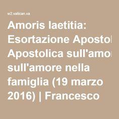 Amoris laetitia: Esortazione Apostolica sull'amore nella famiglia (19 marzo 2016)   Francesco