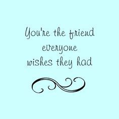 Everyone wishes they had my BFF Karissa Lee. Well too freakin bad! She's all MINE! Motivacional Quotes, Cute Quotes, Great Quotes, Quotes To Live By, Inspirational Quotes, Motivational, Frases Love, Youre My Person, Best Friend Quotes