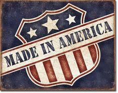Made in America Tin Metal Sign Patriotic Flag Shield Wall Garage Shop Vintage Vintage Tin Signs, Vintage Metal, Vintage Walls, Vintage Decor, Vintage Style, Retro Vintage, Man Cave Games, Decorative Signs, Made In America