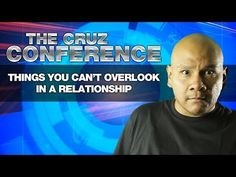 Things You Can't Overlook In a Relationship   The Cruz Conference