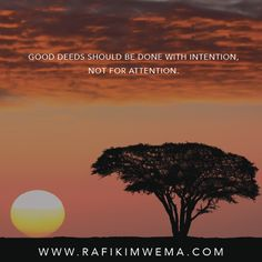 Good deeds should be done with intention, not for attention. Rafiki Quotes, Good Deeds, Vr, Thoughts, Ideas, Tanks