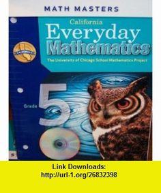 California Everyday Mathematics Math Masters Grade 5 (UCSMP) (9780076128969) Max Bell, John Bretzlauf, Amy Dillard, Robert Hartfield, Andy Isaacs, James McBride , ISBN-10: 0076128962  , ISBN-13: 978-0076128969 ,  , tutorials , pdf , ebook , torrent , downloads , rapidshare , filesonic , hotfile , megaupload , fileserve
