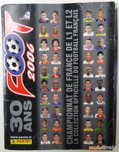 Album ... Football Panini FOOT 2006 * 30 ans * ... sur www.mulubrok.fr ...