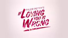 Tyler Perry's If Loving You Is Wrong Has Its Premiere on September 9!