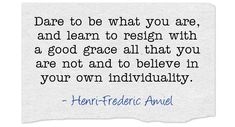 Henri Frederic Amiel Quote About Individuality - Awesome Quotes About Life The Words, Cool Words, Christian Friends, Christian Quotes, Best Quotes, Life Quotes, Awesome Quotes, Courage Quotes, I Deserve
