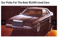 http://www.autoblog.com/photos/cheap-used-cars-under-5000/?ncid=txtlnkusaolp00002080&kwp_0=13871&kwp_4=99035&kwp_1=140495#image-5