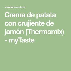 Crema de patata con crujiente de jamón (Thermomix) - myTaste