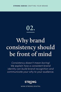 WHY BRAND CONSISTENCY SHOULD BE FRONT OF MIND.  Another article in our Strong Series on CRAFTING YOUR BRAND. Learn more about how brand consistency and recognition can amplify your business.
